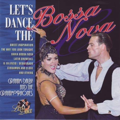 Graham Dalby and the Grahamophones - Let's dance the bossa nova