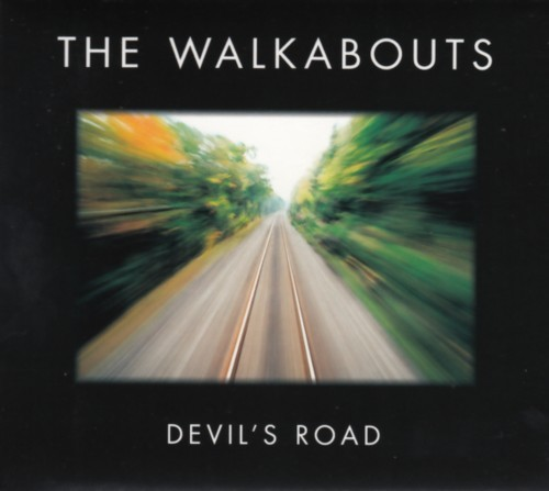 The Walkabouts - Devil's road (2 CDs) Deluxe Edition