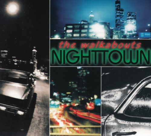 The Walkabouts - Nighttown (2 CDs) Deluxe Edition