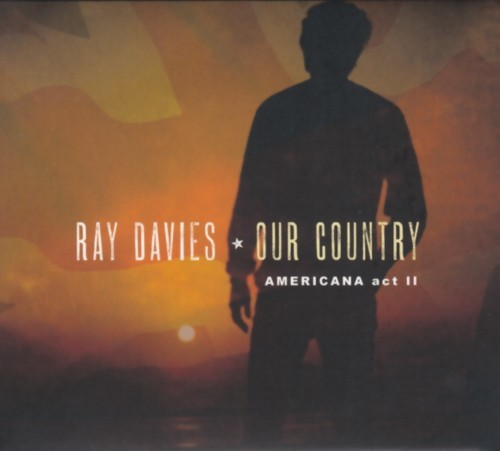 Ray Davies - Our country - Americana act II