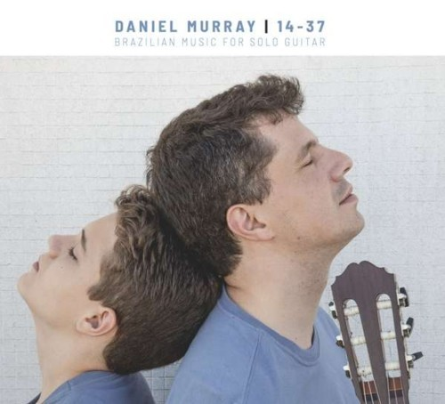 Daniel Murray - 14-37 - Brasilian Music for solo guitar
